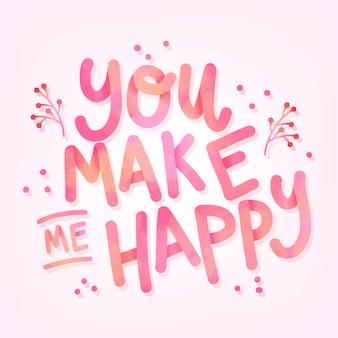 Вы делаете меня счастливой надписью