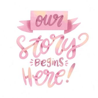 私たちの物語は結婚式のレタリングを開始します