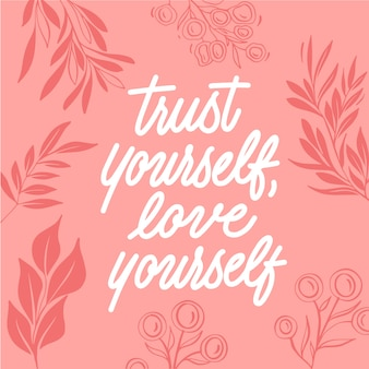 Верь в себя, люби себя цитатой надписи
