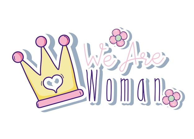 私たちは冠と花を持つ女性メッセージです
