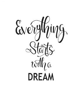 すべてが夢から始まります