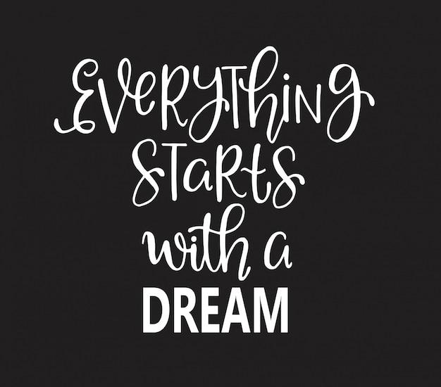 すべてが夢から始まります - 手のレタリング、やる気を起こさせる引用符