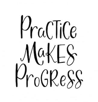 手書き文字、やる気を起こさせる引用符 - 練習が進歩する