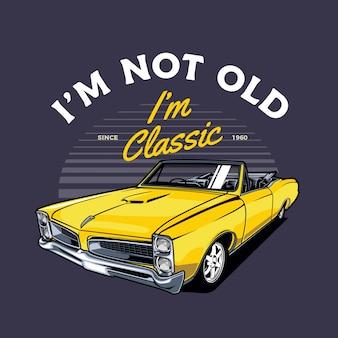 私は年寄りではない、私はクラシックカーです