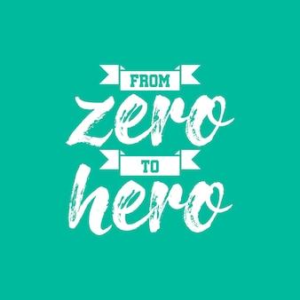 ゼロからヒーローへの引用レタリングタイポグラフィ