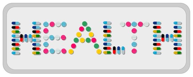 あらゆる種類の薬(薬)のカプセル、錠剤、丸薬が並べられた「健康」の言葉