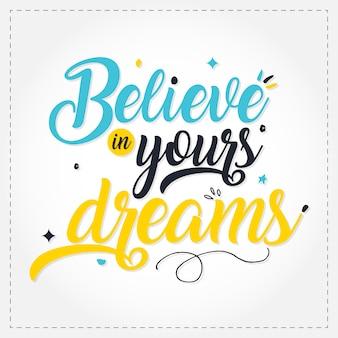 背景をレタリングするあなたの夢を信じてください。