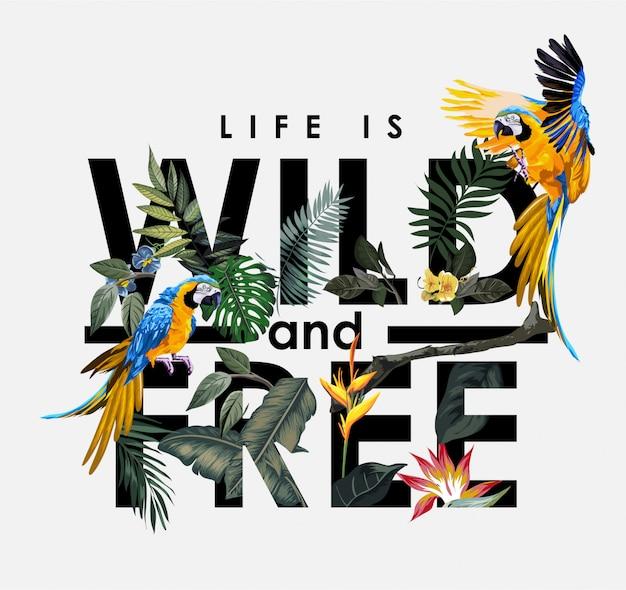 «жизнь дика и свободна» лозунг с арой в лесу