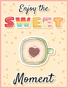 一杯のコーヒーで甘い瞬間、かわいい面白い文字をお楽しみください
