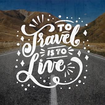 Путешествовать значит жить путевой надписью