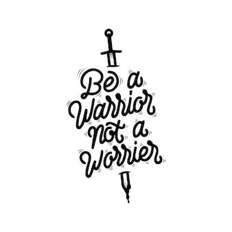 手書きのタイポグラフィのポスターのアイデアは戦士になる