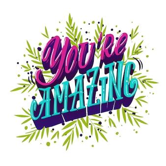 あなたが素晴らしいです。グリーティングカード、休日の招待状、ポスター、カップなどの動機付けと感動のレタリング