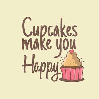 カップケーキはあなたを幸せにします