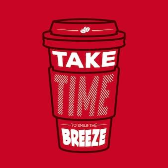 コーヒーレタリングタイポグラフィ「風を笑って時間を取って」