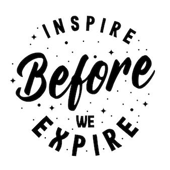Типография надписи «вдохновляй, прежде чем мы истечем»