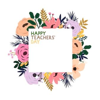 Вектор цветочная рамка с надписью счастливый день учителя. открытка ко всемирному дню учителя.