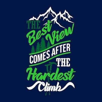 最高の景色は、最も困難な登山の後です。冒険のことわざと引用符プレミアム