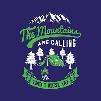 山は叫んでいて、私は行かなければならない。キャンプの言葉と引用。