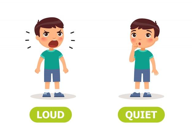 大声で静かな子供の反対