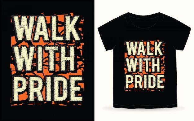 Прогулка с гордостью типографии для футболки