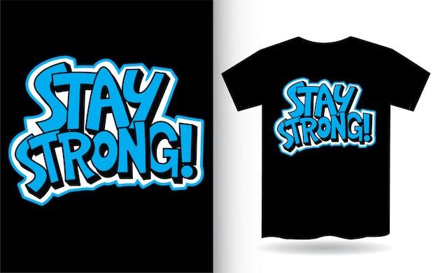 Оставайся сильной стороны надписи слоган для футболки
