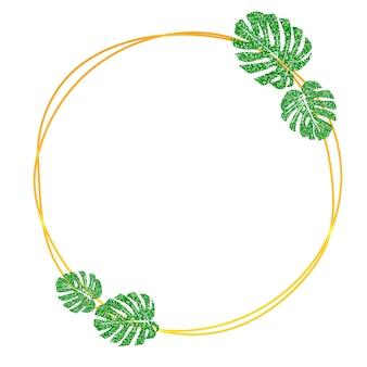 キラキラテクスチャ緑熱帯葉モンステラとゴールドのラウンドフレーム。