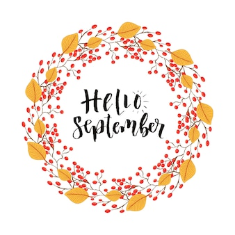 Привет, сентябрь, современное искусство каллиграфии. векторные надписи с осенней рамкой