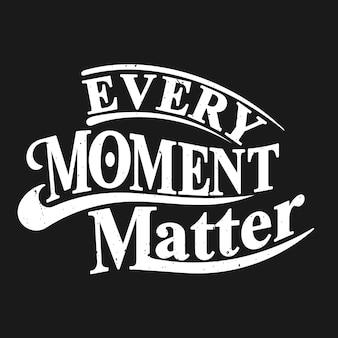 Каждый момент имеет значение