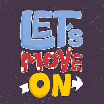Надпись: давайте двигаться дальше