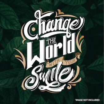 笑顔で世界を変えてください。タイポグラフィのレタリングを引用