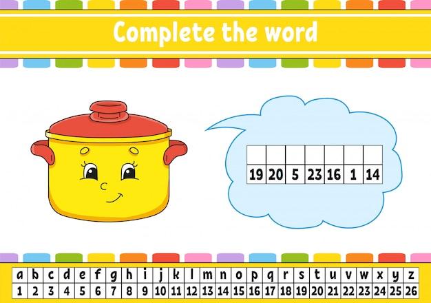 Завершить слова. код шифра изучение словарного запаса и чисел. учебный лист.