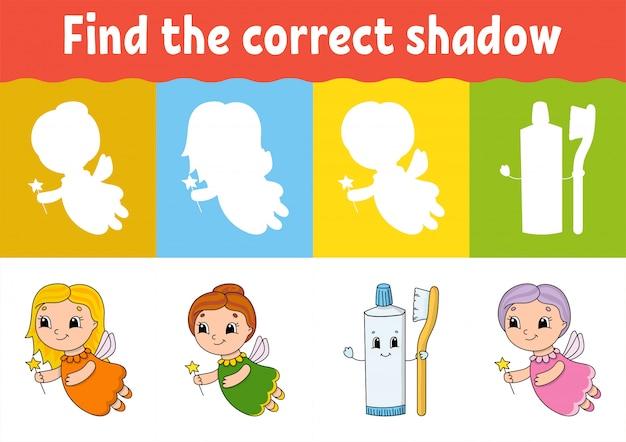 Найдите правильную тень.