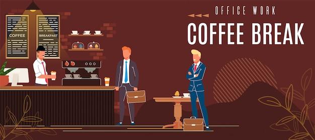 Яркий плакат офисной работы кофе-брейк надписи.