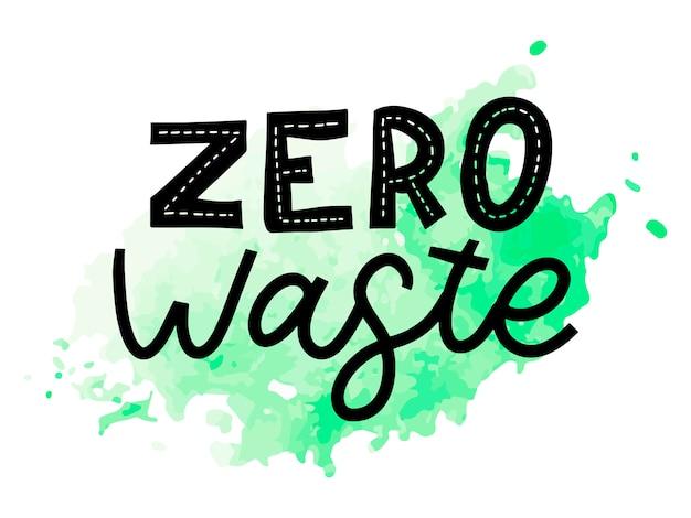 Ноль отходов. надпись текста эко зеленый иллюстрации. ноль отходов для концепции. ноль отходов, экологически чистые концепции. иллюстрация органических отходов. концепция экологии.