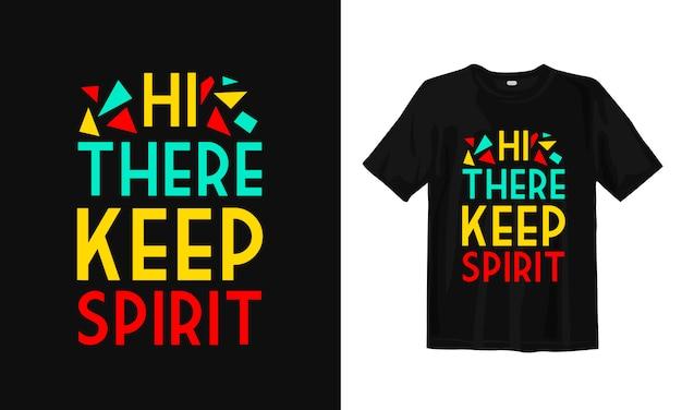 Привет, сохраняйте дух. футболка дизайн цитаты