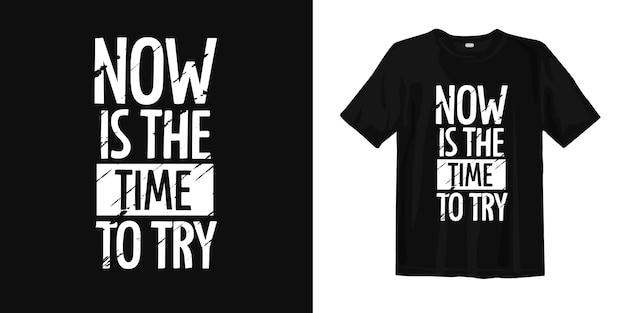 Сейчас самое время попробовать. футболка дизайн цитаты о мотивационных