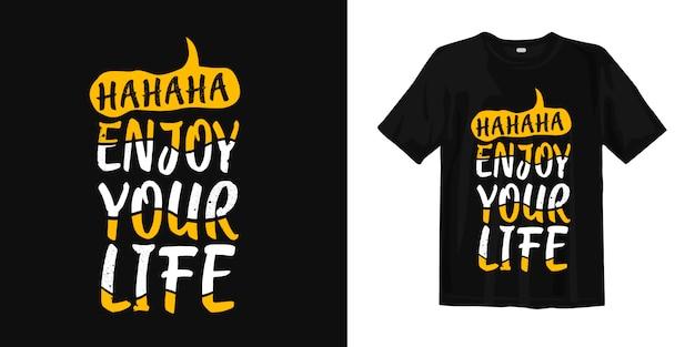 Хахаха, наслаждайся жизнью, типография веселая футболка