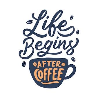 Ручная надпись кофе цитатой, жизнь начинается после кофе