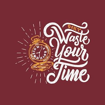 Ручная надпись мотивационная цитата «не тратьте свое время»