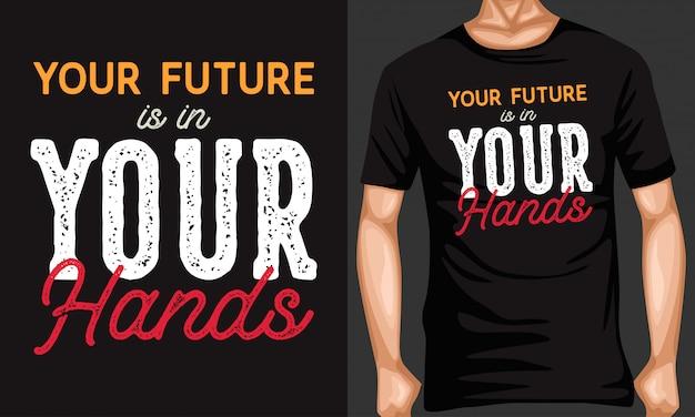 未来はあなたの手の中にタイポグラフィの引用をレタリング