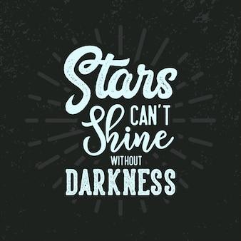 星は暗闇のレタリング引用符なしで輝くことはできません