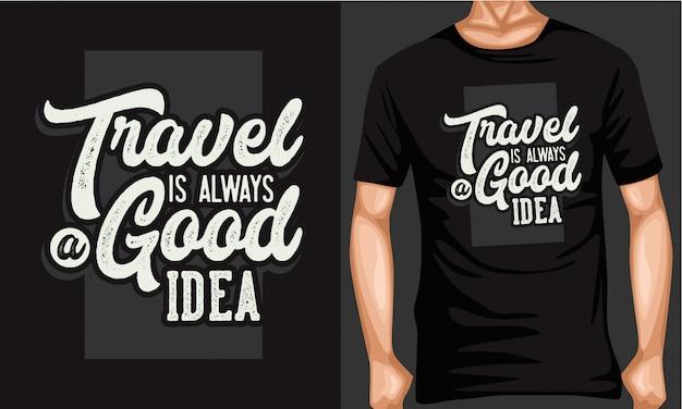 Путешествия это всегда хорошая идея надписи типографии