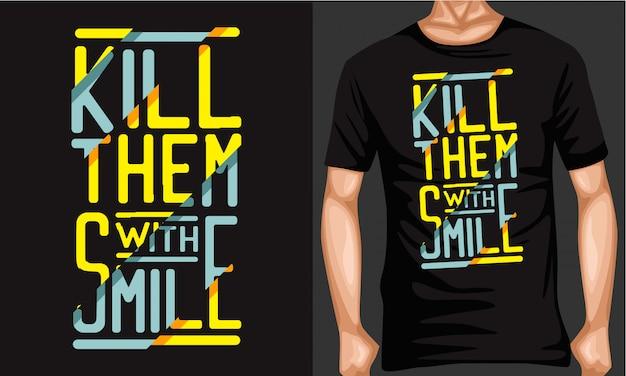 Убить их с улыбкой надписи типографии