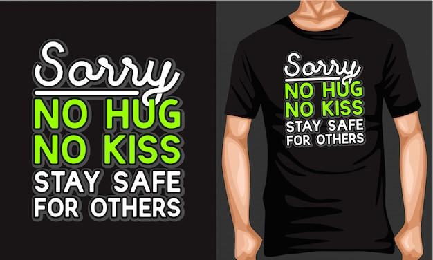 Не обниматься, не целоваться, оставаться в безопасности надписи типографии футболка