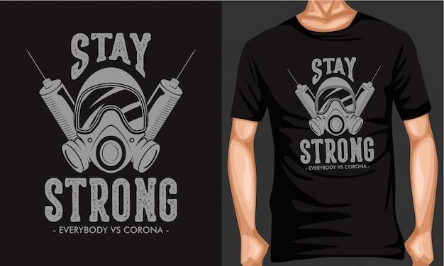 Оставайся сильным корона вирусной надписи типографии футболка