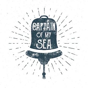 Ретро корабельный дизайн колокола. урожай морской эмблема с вдохновением цитатой типографии. капитан моего морского текста.