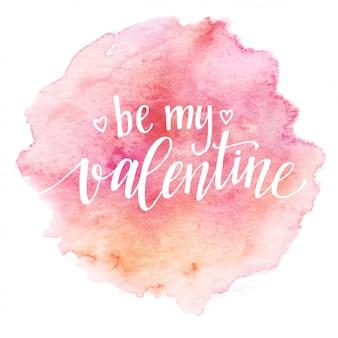 Акварель надписи на день святого валентина будь моим валентином в розовой акварели