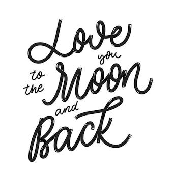 Люблю тебя аж до луны и обратно, бесконечно. карточка с каллиграфией. ручной обращается современные надписи.