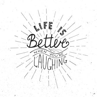 笑っているときの人生はより良い、レタリング