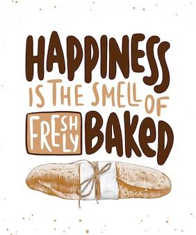 幸福は焼きたてのバゲットのパンのレタリングの香りです